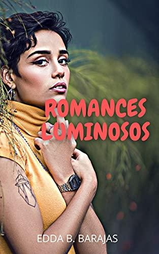 ROMANCES LUMINOSOS de EDDA B. BARAJAS