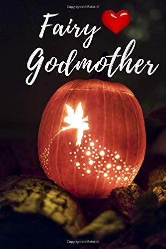 FAIRY GODMOTHER: Godmother Gift / Lined Notebook Journal with Quote 6 x 9 paperback / Perfect Godmother Gift from Gold child
