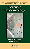 Forensic Epidemiology (International Forensic Science and Investigation)
