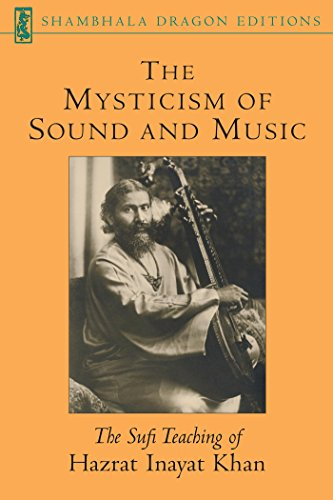 The Mysticism of Sound and Music: The Sufi Teaching of Hazrat Inayat Khan (Shambhala Dragon Editions) (English Edition)