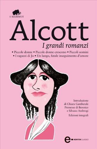 I grandi romanzi (eNewton Classici) by Louisa May Alcott