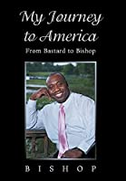 My Journey to America: From Bastard to Bishop