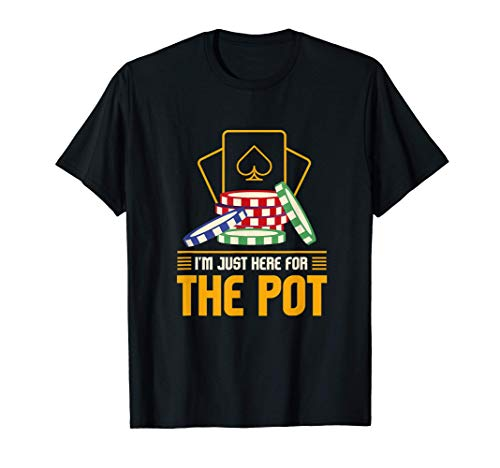Sólo estoy aquí por la olla, el divertido póker de apuestas. Camiseta