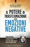 Il potere di trasformazione delle emozioni negative