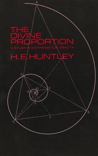 The Divine Proportion: A Study in Mathematical Beauty (Dover Books on...