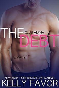 The Debt 9 (Club Alpha) by [Kelly Favor]
