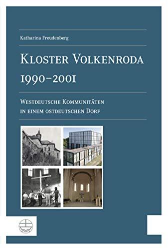 Kloster Volkenroda 1990–2001: Westdeutsche Kommunitäten in einem ostdeutschen Dorf