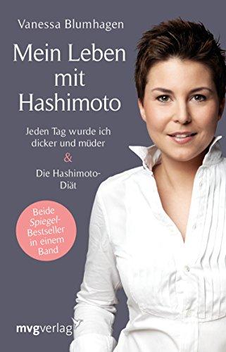 Mein Leben mit Hashimoto: Jeden Tag wurde ich dicker und müder & Die Hashimoto-Diät