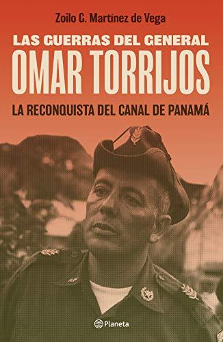 Las guerras del general Omar Torrijos (Spanish Edition)