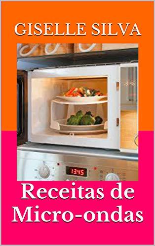 Receitas de Micro-ondas (Portuguese Edition)