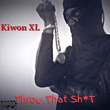 Throw That Shit
