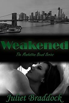 WEAKENED: The Manhattan Bound Series Book One by [Juliet Braddock, Rachel Williams]