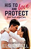 His to Love and Protect: Military and protector comforting clean romance box set