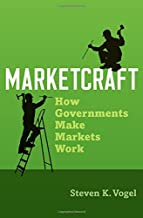 Marketcraft: How Governments Make Markets Work