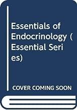 Essentials of Endocrinology (Essential Series)