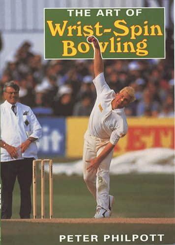 Philpott, P: Art of Wrist Spin Bowling