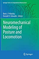 Neuromechanical Modeling of Posture and Locomotion (Springer Series in Computational Neuroscience)