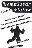 Kommissar Platow - Buch 10-12.: Abrechnung in Bankfurt. Die Sünderin vom Schaumainkai. Das Phantom aus dem Palmengarten