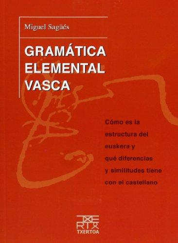 Gramática elemental vasca: Cómo es la estructura del euskera y qué diferencias y similitudes tiene con el castellano: 3 (Azkue)