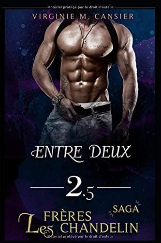 Entre-deux: Saga des frères Chandelin livre 2.5 (French Edition)