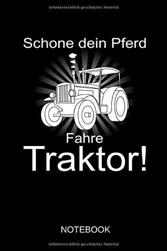 Schone dein Pferd - Fahre Traktor! - Notebook: Dieses linierte Notizbuch eignet sich perfekt für Landwirte und Traktor-Fans!