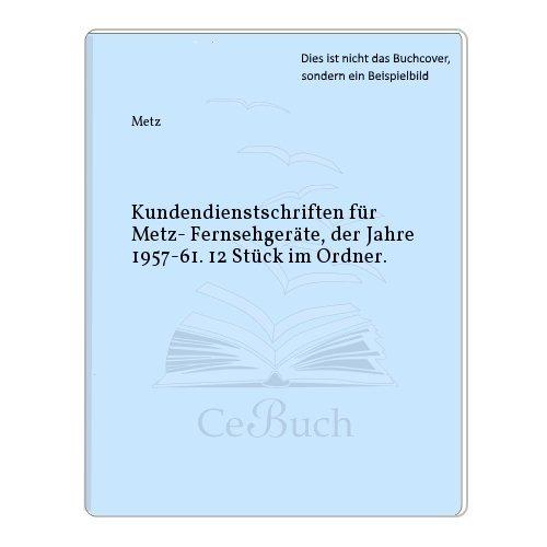 Kundendienstschriften für Metz- Fernsehgeräte, der Jahre 1957-61. 12 Stück im Ordner.