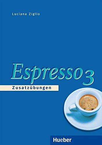 Espresso, Ein Italienischkurs. Espresse 3. Zusatzübungen