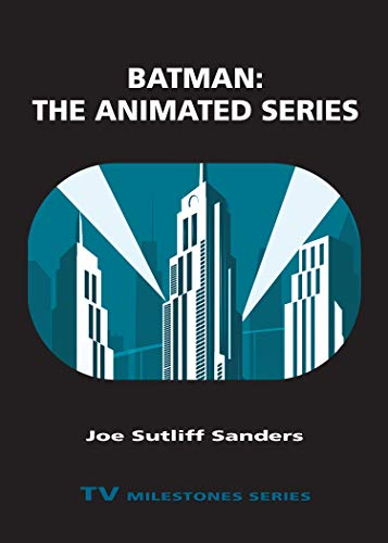 Batman: The Animated Series: The Animated Series: The Animated Series (TV Milestones Series) (English Edition)