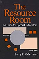 The Resource Room: A Guide for Special Educators