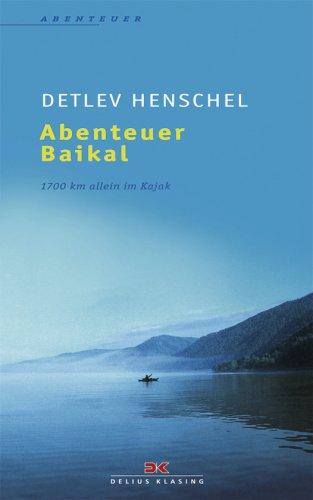 Abenteuer Baikal: 1700 km allein im Kajak