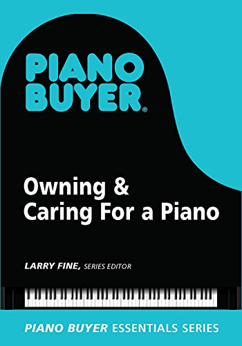Owning & Caring For a Piano (Piano Buyer Essentials) (English Edition)