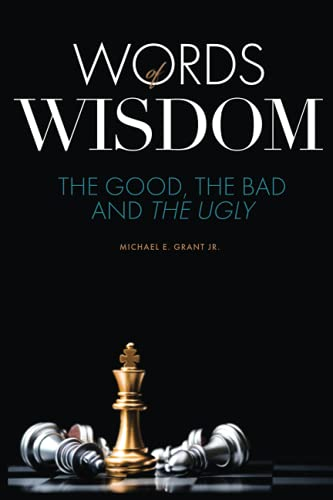 Words of Wisdom: The Good, the Bad and the Ugly