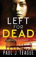Left for Dead (Morecambe Bay Trilogy)