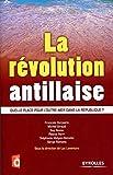 La révolution antillaise: Quelle place pour l'outre-mer dans la République ?