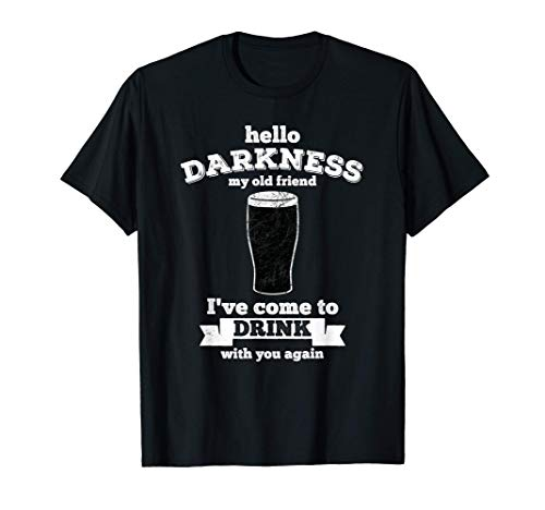 Hello Darkness My Old Friend Stout Cerveza Camiseta