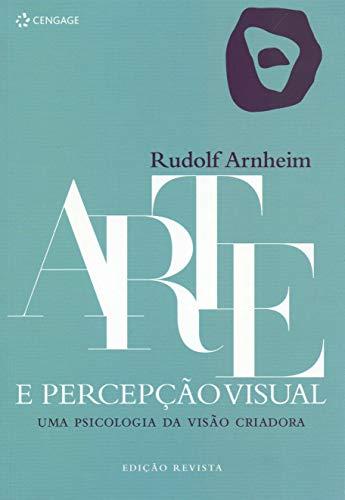 Arte e percepção visual: Uma psicologia da visão criadora
