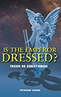 Is The Emperor Dressed?: Theism or Evolutionism