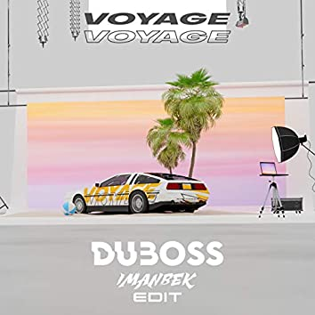 Voyage, Voyage (Imanbek Edit)