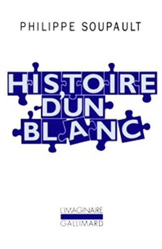 Histoire d'un blanc, 1897-1927 : Mémoires de l'Oubli