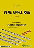 Pine Apple Rag - Flute Quartet SCORE: Ragtime (English Edition)
