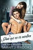 Dime que no es mentira: novela romántica contemporánea