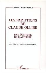 Les partitions de Claude Ollier. Une écriture de l\'altérité, avec 33 textes greffés de Claude Ollier