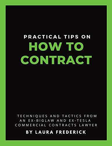 Practical Tips on How to Contract: Techniques and Tactics from an Ex-BigLaw and Ex-Tesla Commercial Contracts Lawyer (English Edition)