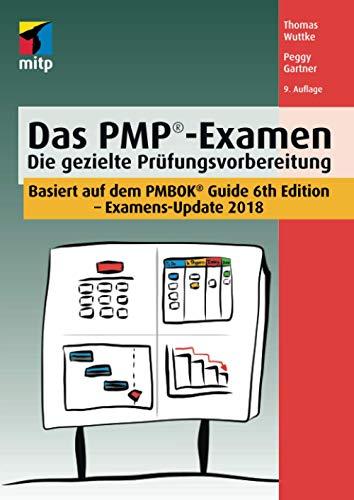 Das PMP-Examen: Die gezielte Prüfungsvorbereitung: Die gezielte Prüfungsvorbereitung - Examens-Update 2018 (mitp Business)