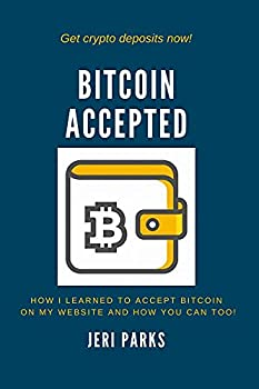 Bitcoin Accepted  How I Learned To Accept Bitcoin on My E-commerce Website and How You Can Too!