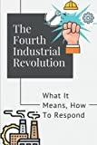 The Fourth Industrial Revolution: What It Means, How To Respond: Challenges Of Industrial Revolution