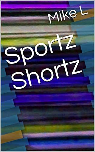 Sportz Shortz (English Edition)