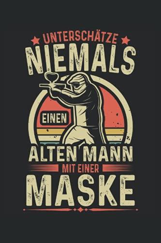 Unterschätze niemals einen alten Mann mit einer Maske: Paintball Notizbuch (liniert) Paintballspieler