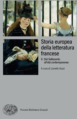 Storia europea della letteratura francese: Volume secondo. Dal Settecento all'età contemporanea: Vol. 2