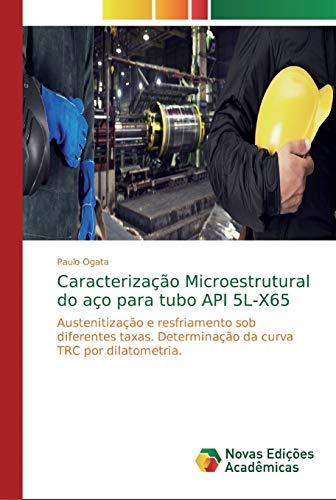 Caracterização Microestrutural do aço para tubo API 5L-X65: Austenitização e resfriamento sob diferentes taxas. Determinação da curva TRC por dilatometria.